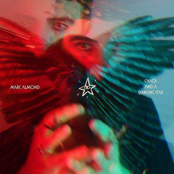 Chaos and a Dancing Star by Marc Almond