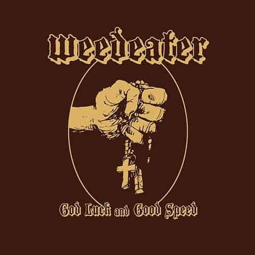 God Luck & Good Speed by Weedeater