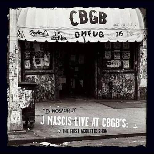 J Mascis Live at CBGB's: The First Acoustic Show by Dinosaur Jr