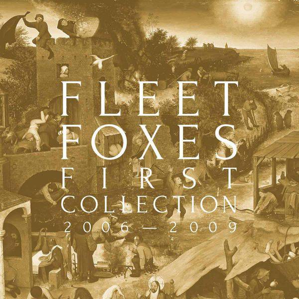 First Collection 2006 – 2009 by Fleet Foxes