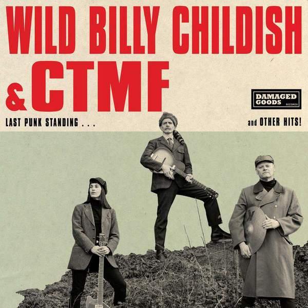 Last Punk Standing by Wild Billy Childish & CTMF