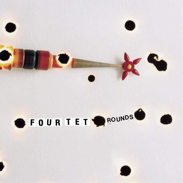 Four Tet - Rounds