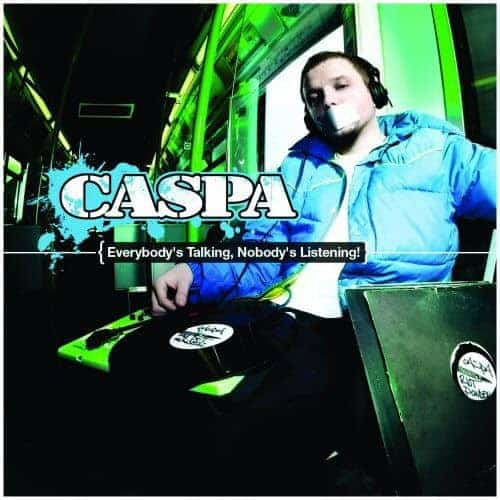 Everybody's Talking Nobody's Listening by Caspa