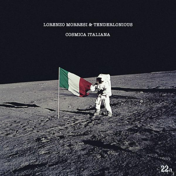 'Cosmica Italiana' by Lorenzo Moressi & Tenderlonious