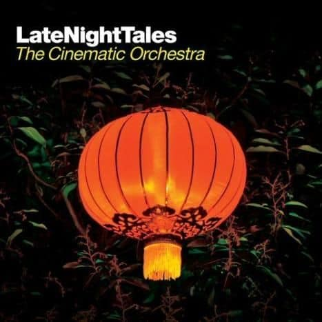 Late Night Tales by The Cinematic Orchestra
