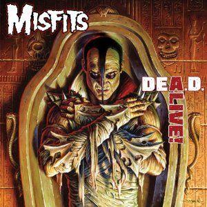 D E A.D. A L I V E! by The Misfits
