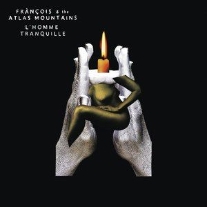 L'Homme Tranquille by Francois & The Atlas Mountains