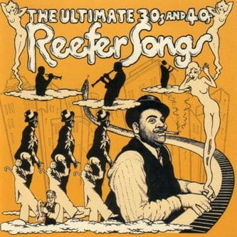 The Ultimate 30s and 40s Reefer Songs by Various