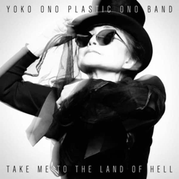 Take Me To Land Of Hell by Yoko Ono Plastic Ono Band