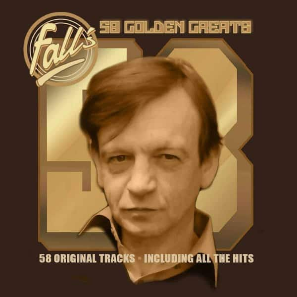 58 Golden Greats by The Fall
