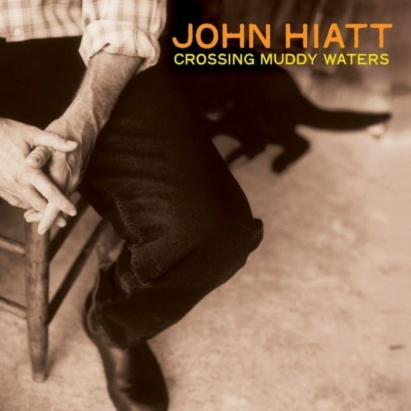 Crossing Muddy Waters by John Hiatt