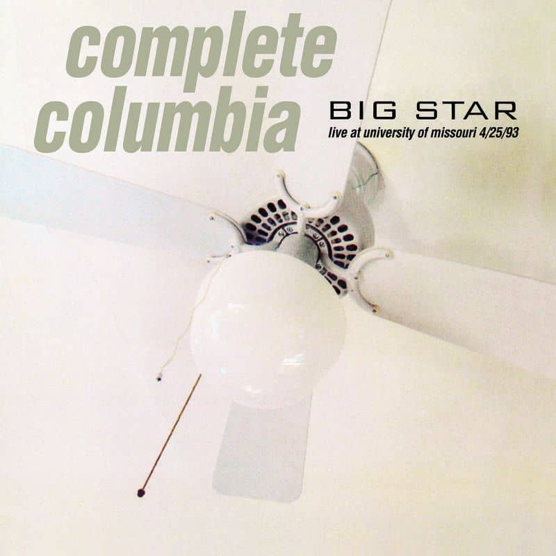 Complete Columbia: Live at University of Missouri by Big Star