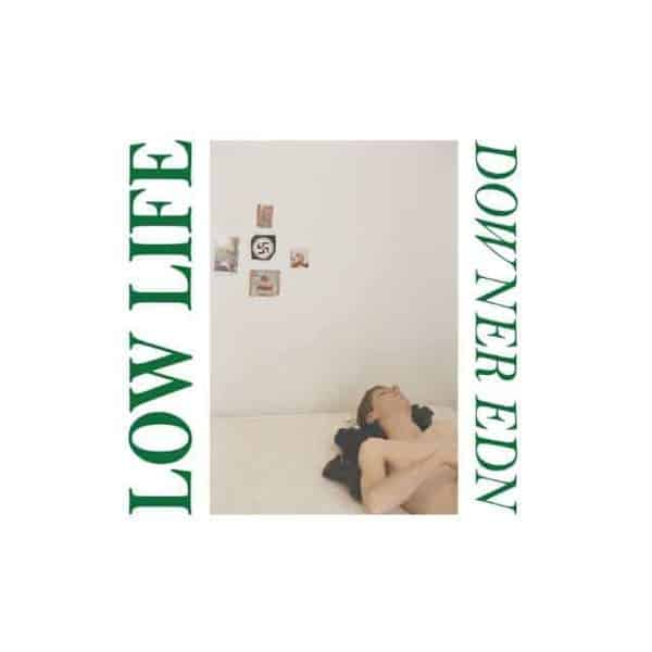 Downer Edn by Low Life