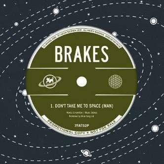 Don't Take Me To Space (Man) by Brakes (British Sea Power)