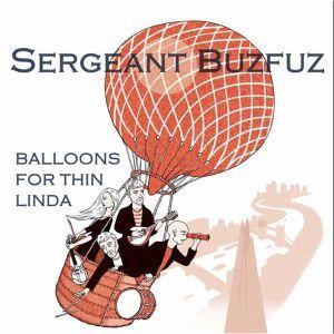 Balloons For Thin Linda by Sergeant Buzfuz