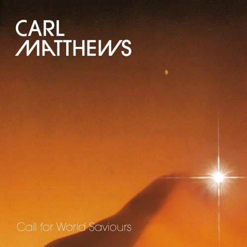 Call For World Saviours by Carl Matthews