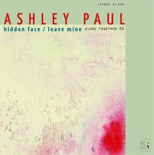 Alone Together #2 - Hidden Face / Leave Mine by Ashley Paul