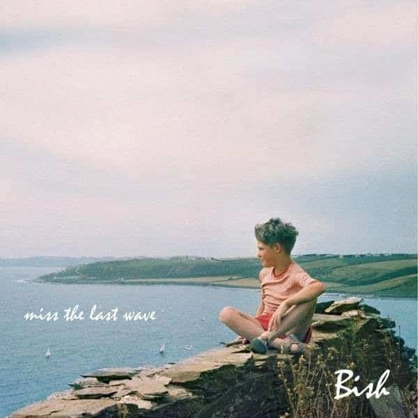 Miss The Last Wave by Bish