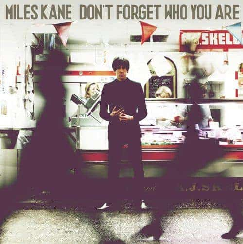 Don't Forget Who You Are (the album) by Miles Kane