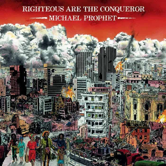Righteous Are The Conqueror by Michael Prophet