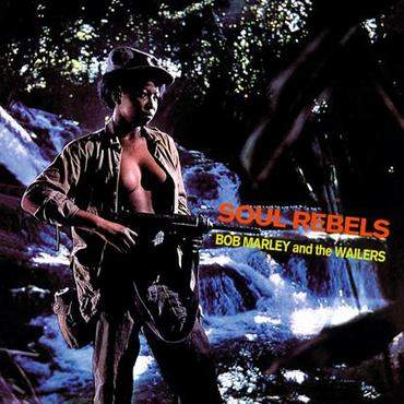 Soul Rebels by Bob Marley and the Wailers