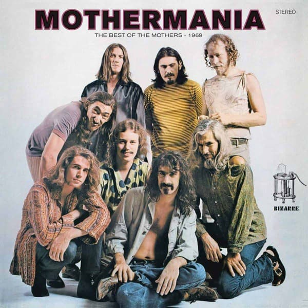Mothermania: The Best Of The Mothers by Frank Zappa & The Mothers Of Invention