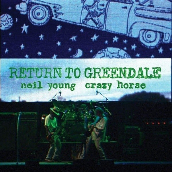 Return To Greendale by Neil Young & Crazy Horse