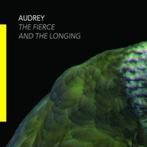 The Fierce And The Longing by Audrey