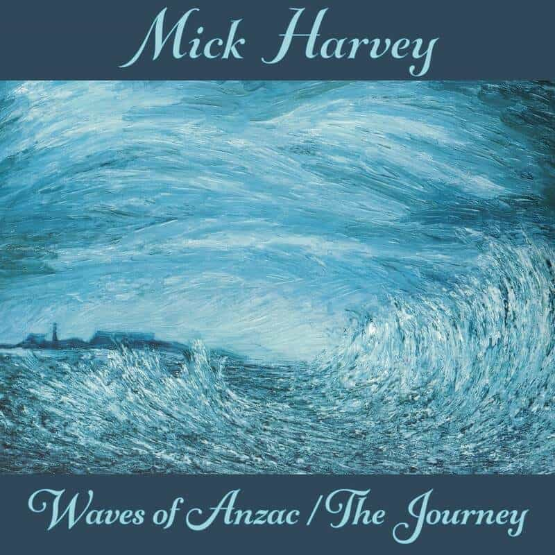 Waves of Anzac / The Journey by Mick Harvey