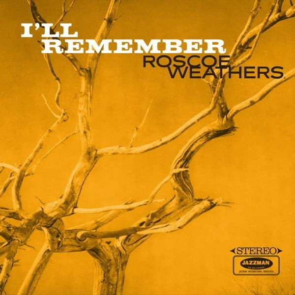 I'll Remember by Roscoe Weathers