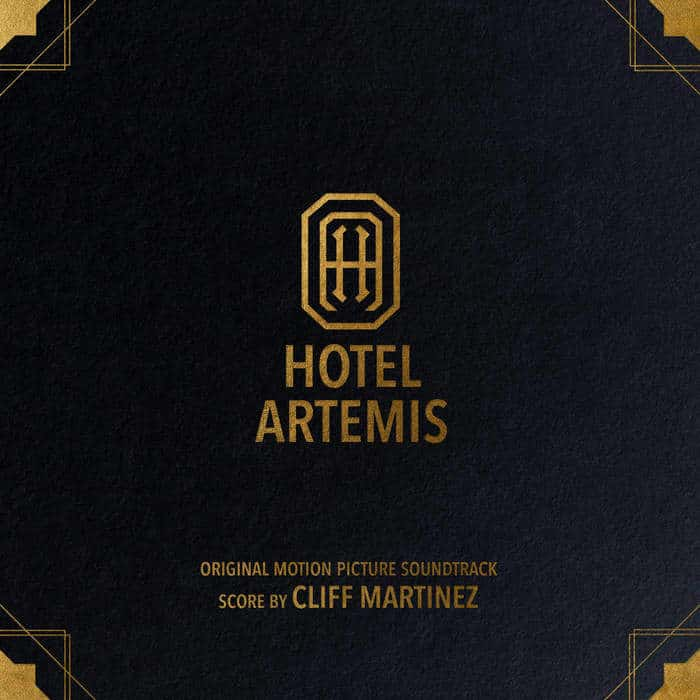 Hotel Artemis (Original Motion Picture Soundtrack) by Cliff Martinez