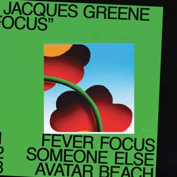 Focus by Jacques Greene