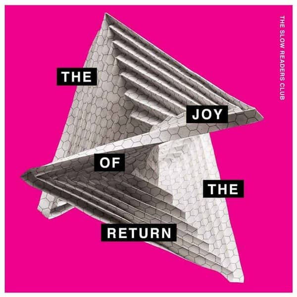 The Joy Of The Return by The Slow Readers Club