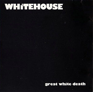 Great White Death by Whitehouse