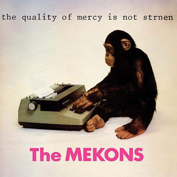 The Quality Of Mercy Is Not Strnen by The Mekons