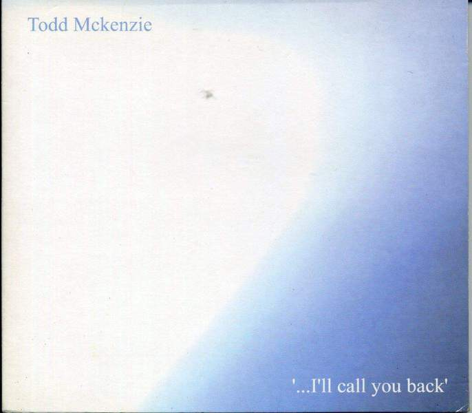 I'll Call You Back by Todd Mckenzie
