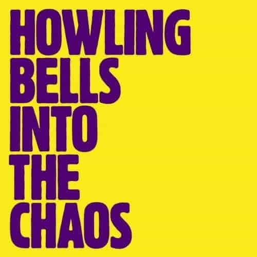 Into The Chaos by Howling Bells
