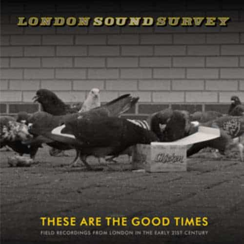 These Are The Good Times by London Sound Survey
