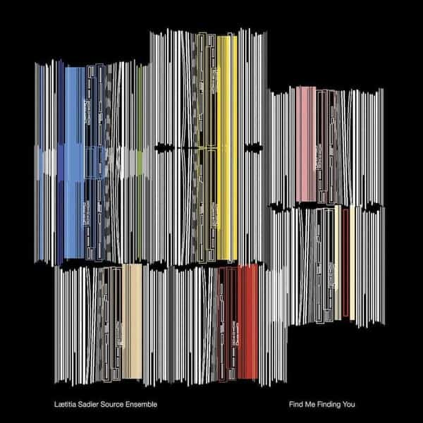 Find Me Finding You by Laetitia Sadier Source Ensemble