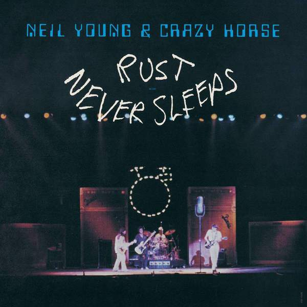 Rust Never Sleeps by Neil Young & Crazy Horse