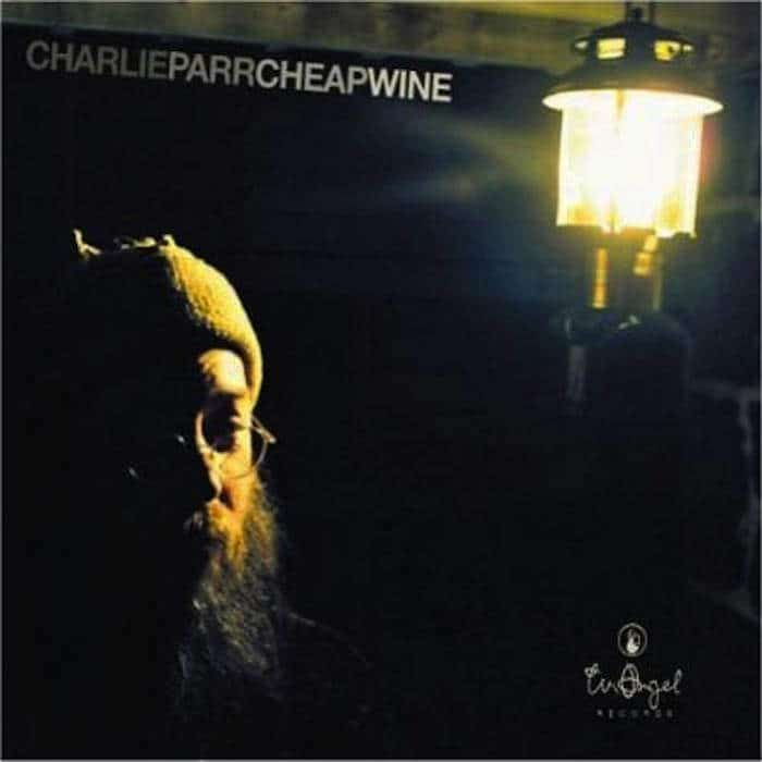 Cheap Wine by Charlie Parr