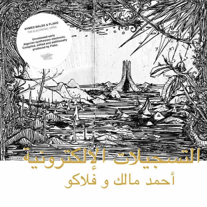 The Electronic Tapes by Ahmed Malek & Flako