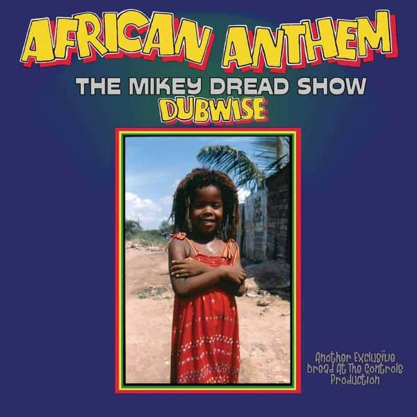 African Anthem (The Mikey Dread Show Dubwise) by Mikey Dread