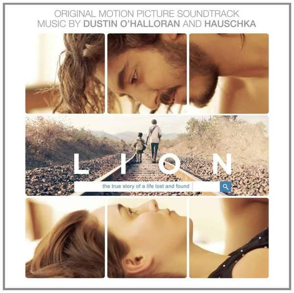 Lion (Original Motion Picture Soundtrack) by Dustin O'Halloran & Hauschka