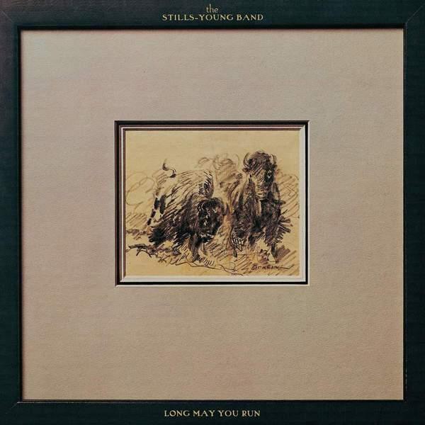Long May You Run by Stills-Young Band