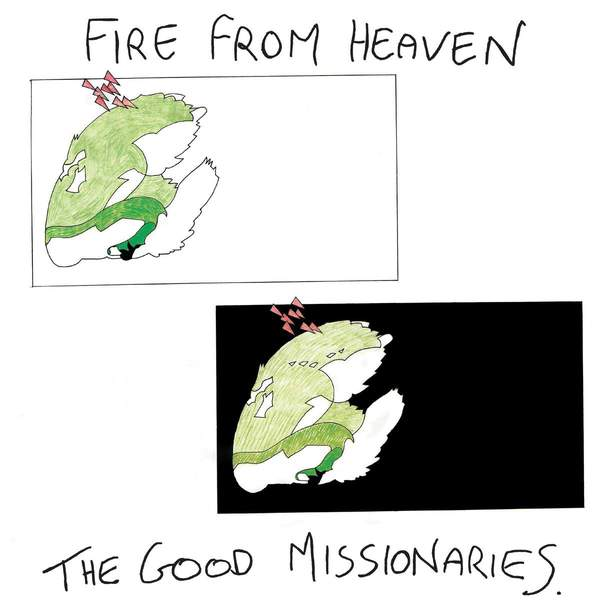 Fire From Heaven by The Good Missionaries