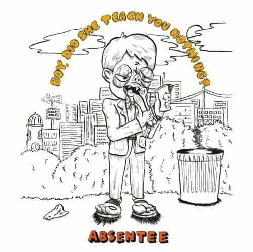Boy, Did She Teach You Nothing? by Absentee