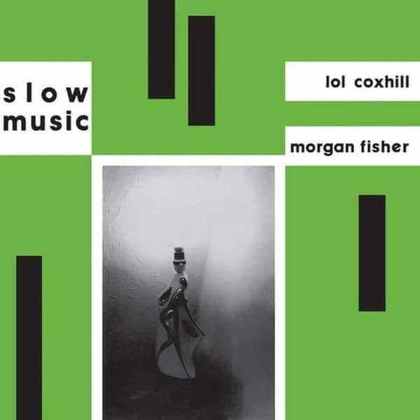 Slow Music by Morgan Fisher And Lol Coxhill