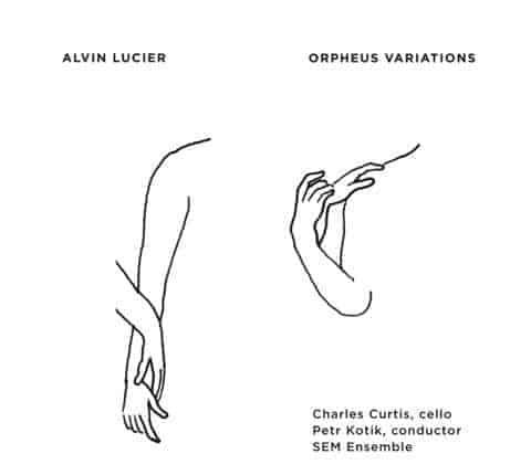 Orpheus Variations by Alvin Lucier
