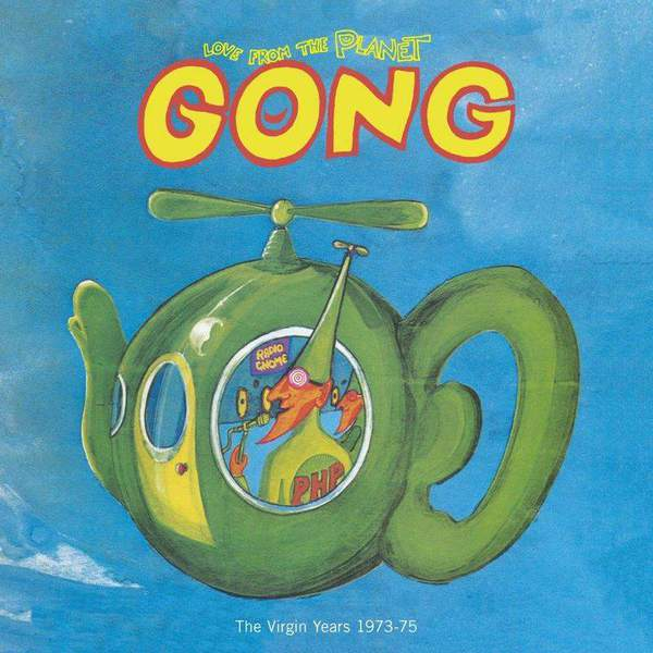 Love From The Planet Gong: The Virgin Years 1973-75 by Gong